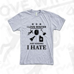 I LOVE WINTER, JUST KIDDING - I HATE
